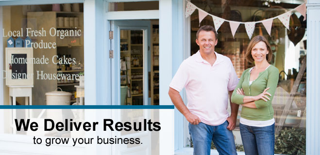 We Deliver Results to Grow Your Business