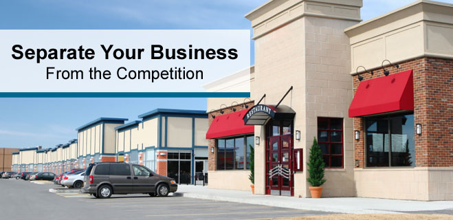 Separate Your Business From the Competition